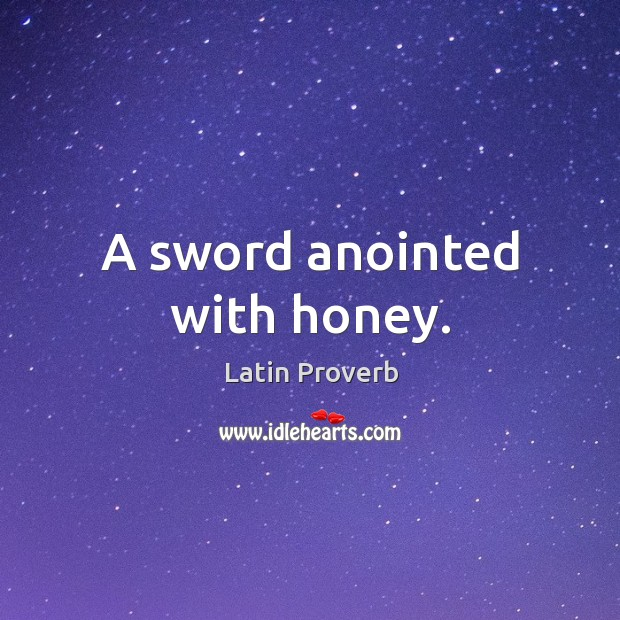 Image, A sword anointed with honey.