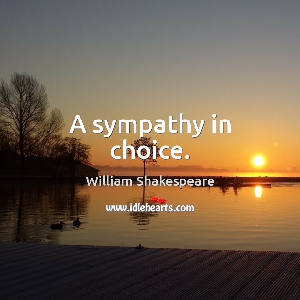 Image, A sympathy in choice.