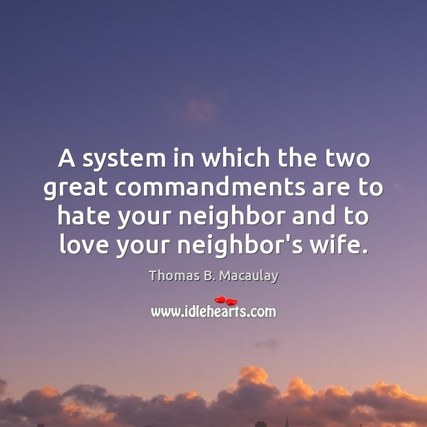 A system in which the two great commandments are to hate your Image