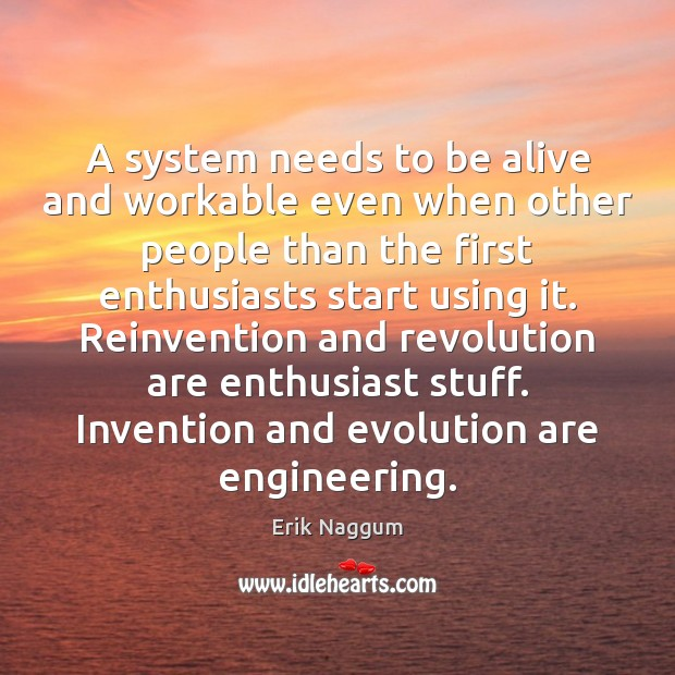A system needs to be alive and workable even when other people Image