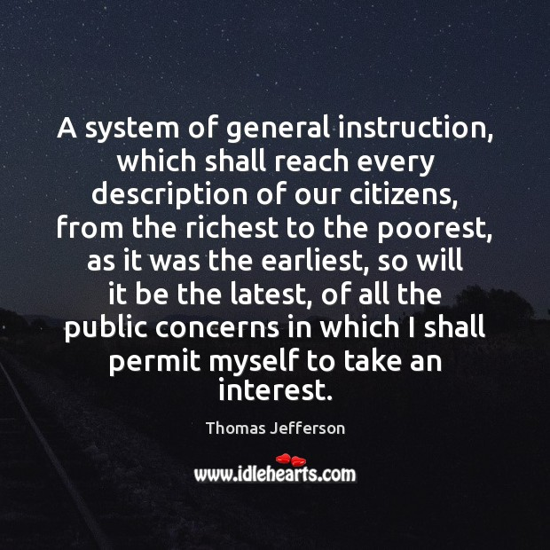 A system of general instruction, which shall reach every description of our Thomas Jefferson Picture Quote