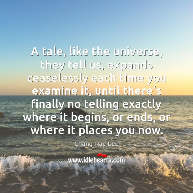 Image, A tale, like the universe, they tell us, expands ceaselessly each time