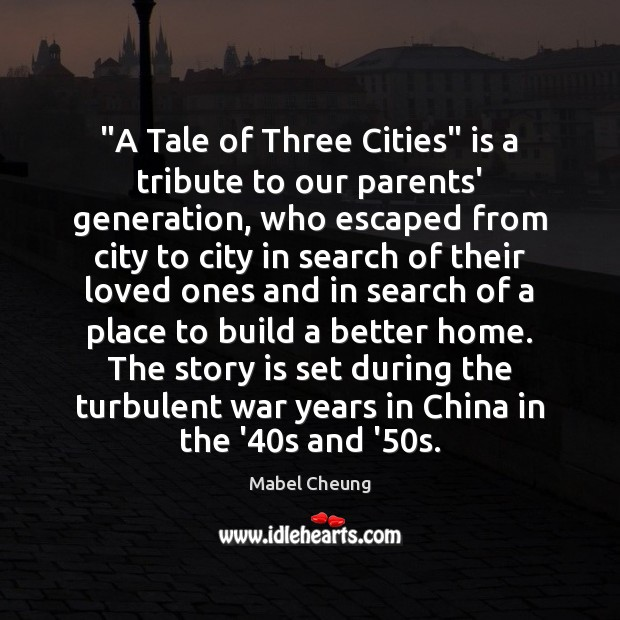 """A Tale of Three Cities"" is a tribute to our parents' generation, Image"