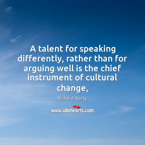 A talent for speaking differently, rather than for arguing well is the Image