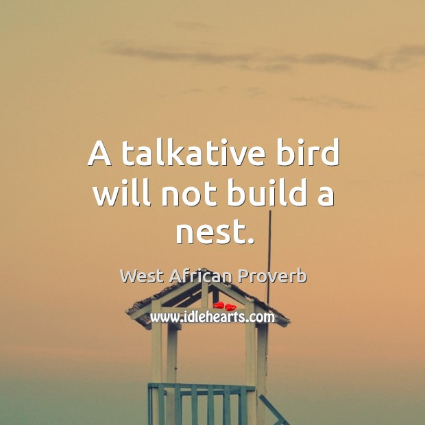 Image, A talkative bird will not build a nest.