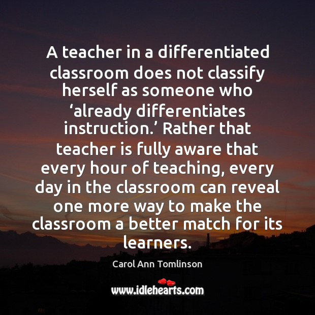 A teacher in a differentiated classroom does not classify herself as someone Teacher Quotes Image