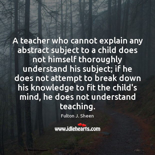 Image, A teacher who cannot explain any abstract subject to a child does