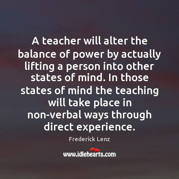 A teacher will alter the balance of power by actually lifting a Image