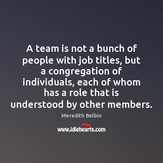 A team is not a bunch of people with job titles, but Image