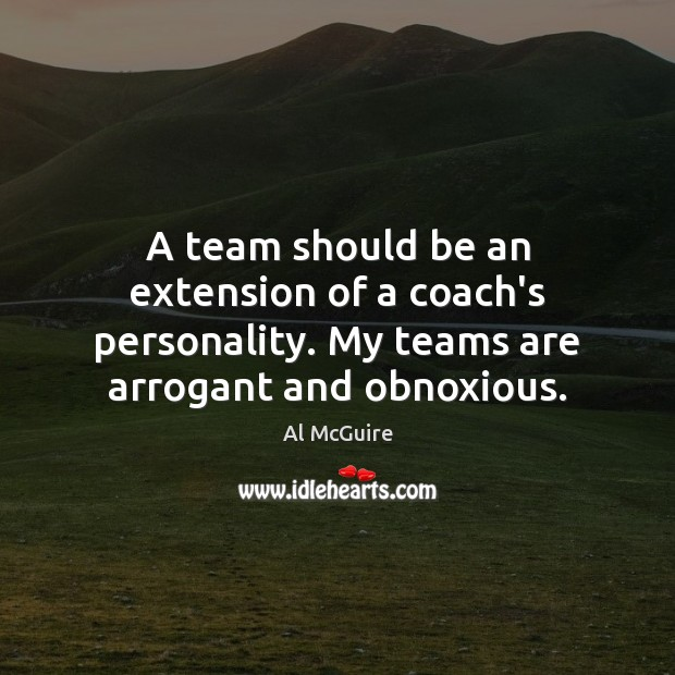 Image, A team should be an extension of a coach's personality. My teams