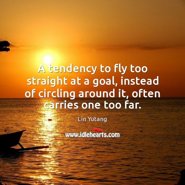 A tendency to fly too straight at a goal, instead of circling Image
