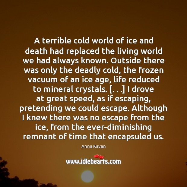Image, A terrible cold world of ice and death had replaced the living