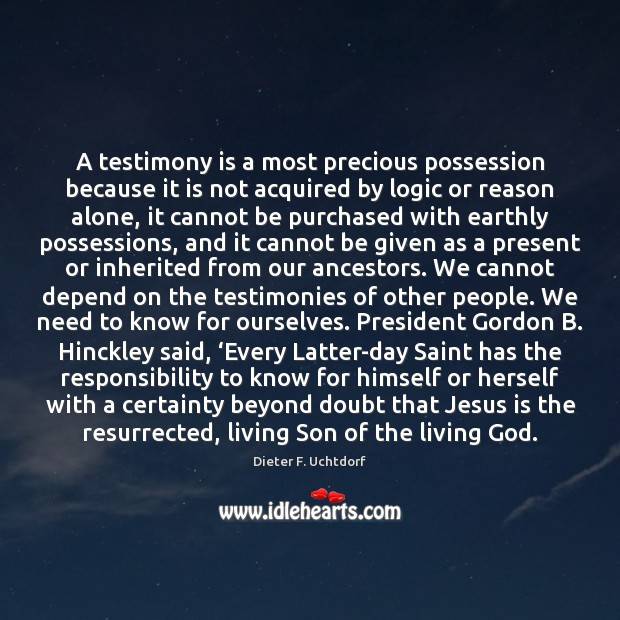 A testimony is a most precious possession because it is not acquired Image