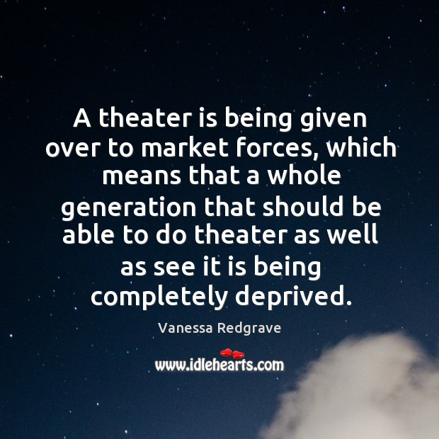 A theater is being given over to market forces Image