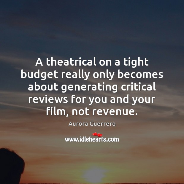 Image, A theatrical on a tight budget really only becomes about generating critical