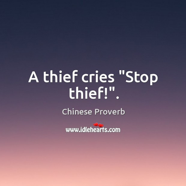 "Image, A thief cries ""stop thief!""."