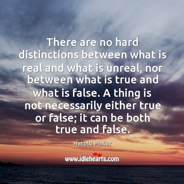 A thing is not necessarily either true or false; it can be both true and false. Image