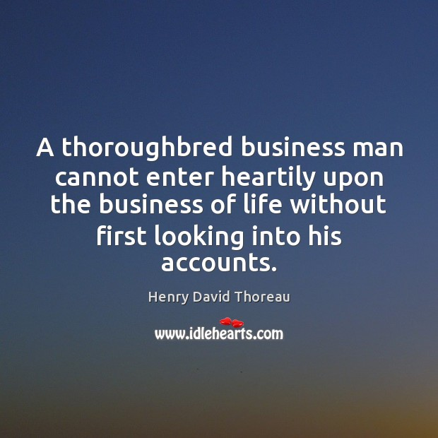 Image, A thoroughbred business man cannot enter heartily upon the business of life