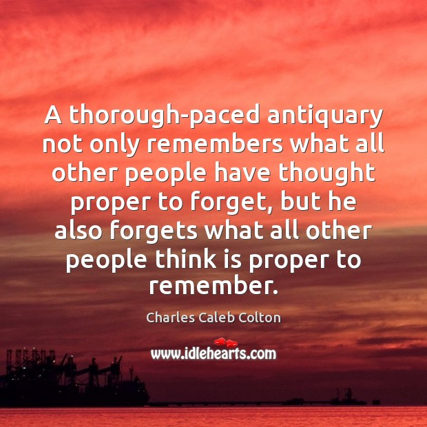 Image, A thorough-paced antiquary not only remembers what all other people have thought