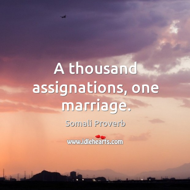 A thousand assignations, one marriage. Somali Proverbs Image