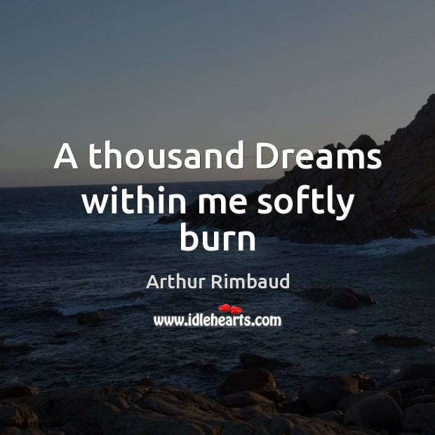 A thousand Dreams within me softly burn Image