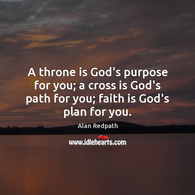 Image, A throne is God's purpose for you; a cross is God's path