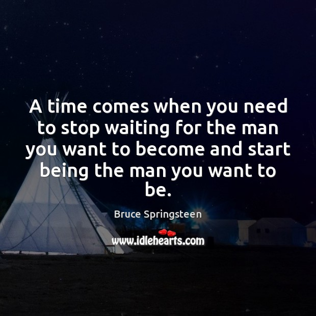 Image, A time comes when you need to stop waiting for the man