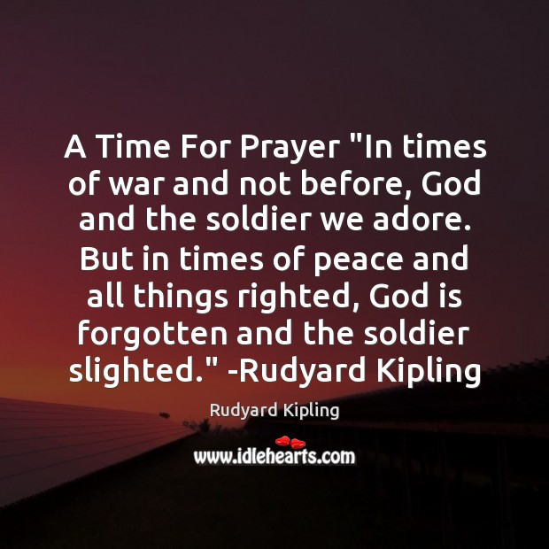 "A Time For Prayer ""In times of war and not before, God Image"