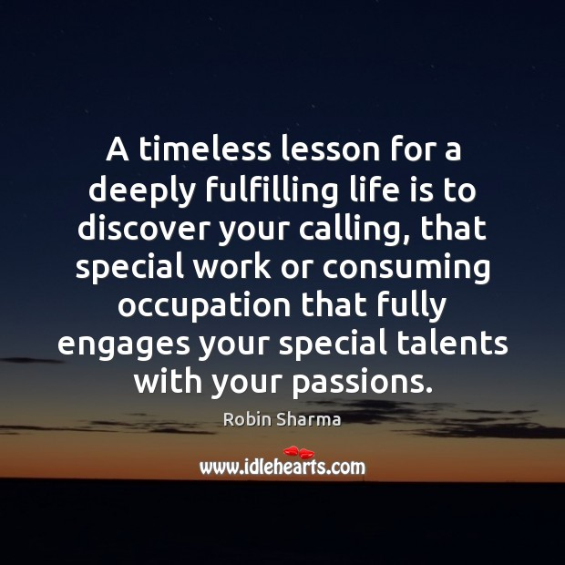 Image, A timeless lesson for a deeply fulfilling life is to discover your