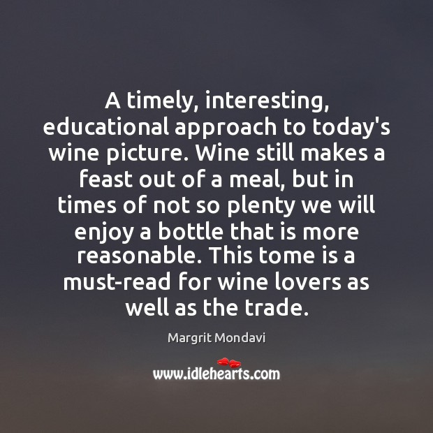 A timely, interesting, educational approach to today's wine picture. Wine still makes Image