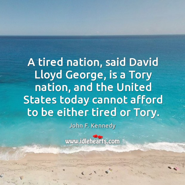 Image, A tired nation, said David Lloyd George, is a Tory nation, and
