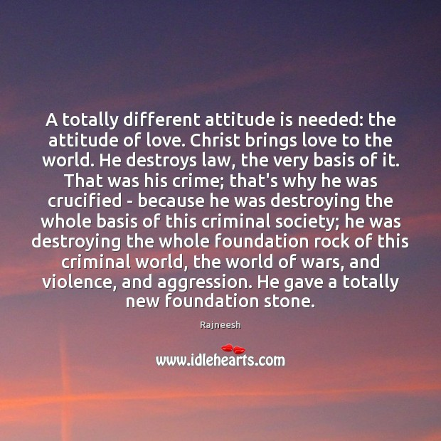 Image, A totally different attitude is needed: the attitude of love. Christ brings