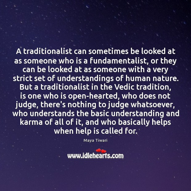 A traditionalist can sometimes be looked at as someone who is a Image