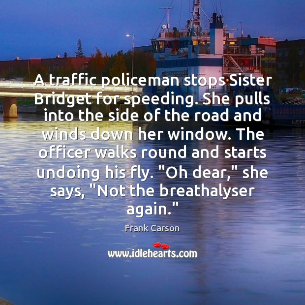 A traffic policeman stops Sister Bridget for speeding. She pulls into the Image