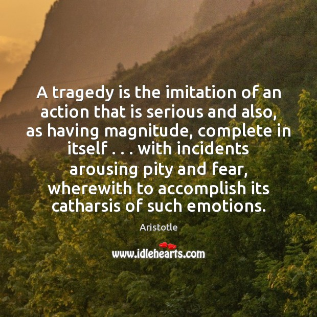 Image, A tragedy is the imitation of an action that is serious and