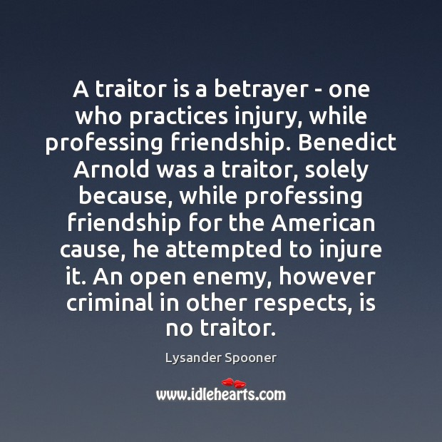 Image, A traitor is a betrayer – one who practices injury, while professing