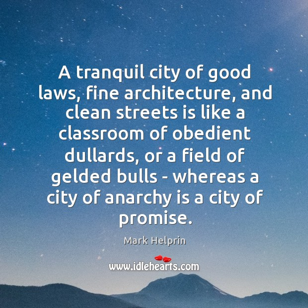 Image, A tranquil city of good laws, fine architecture, and clean streets is