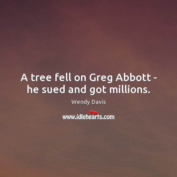 A tree fell on Greg Abbott – he sued and got millions. Image
