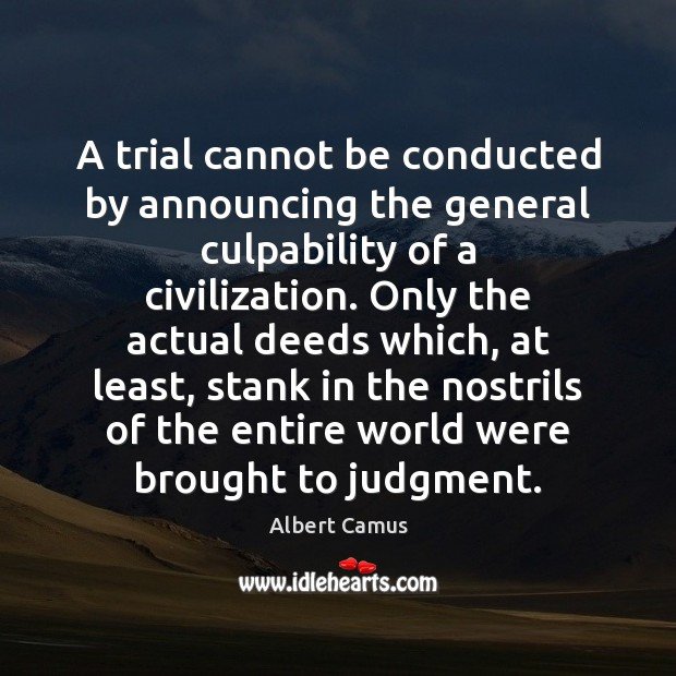 Image, A trial cannot be conducted by announcing the general culpability of a