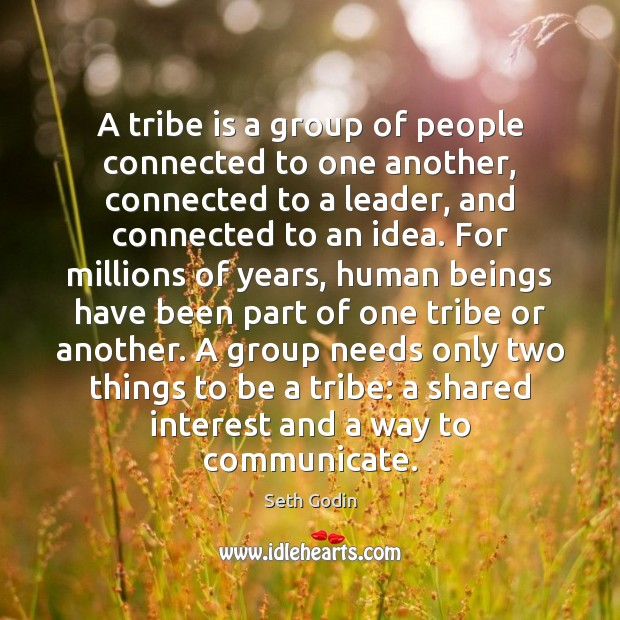 A tribe is a group of people connected to one another, connected Image