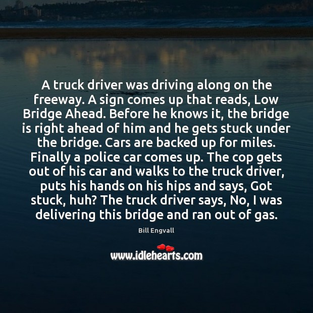 Image, A truck driver was driving along on the freeway. A sign comes