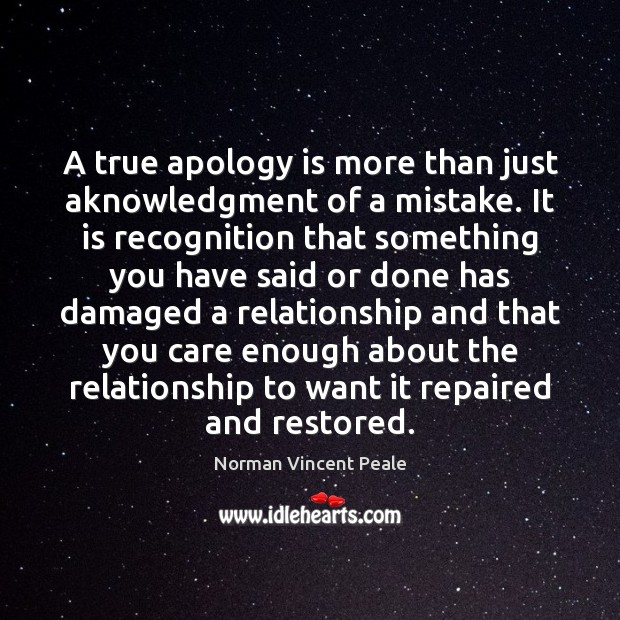 A true apology is more than just aknowledgment of a mistake. It Apology Quotes Image