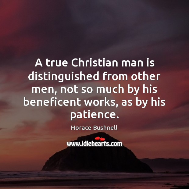 Image, A true Christian man is distinguished from other men, not so much