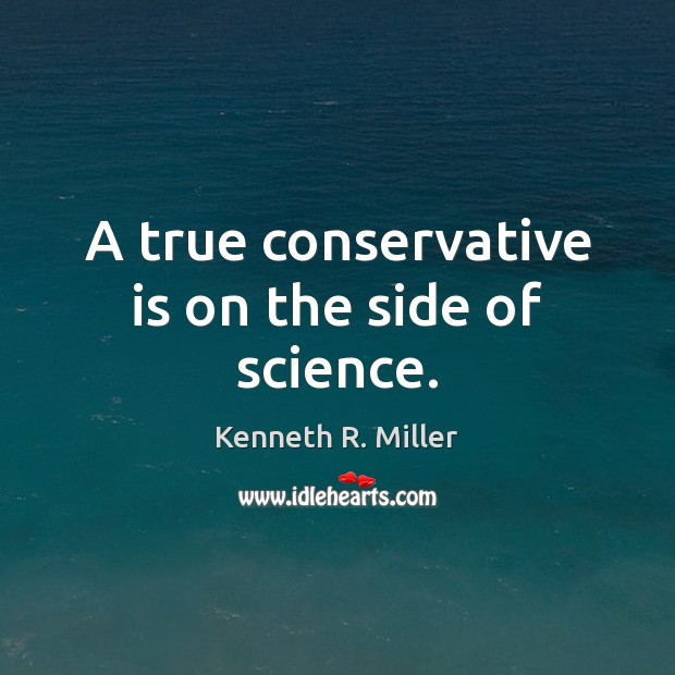 A true conservative is on the side of science. Image