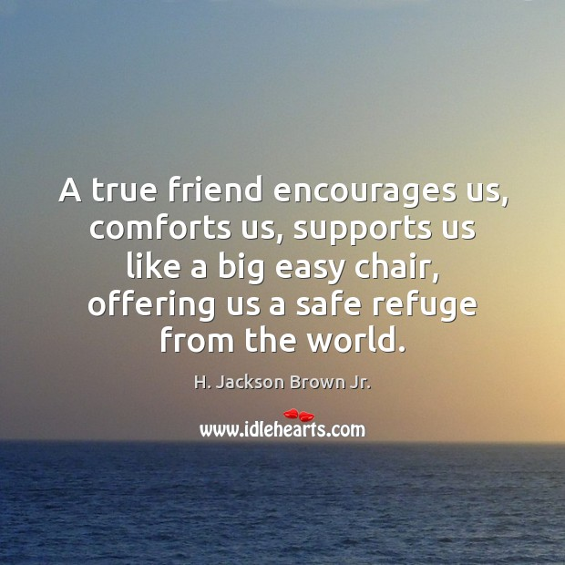 Image, A true friend encourages us, comforts us, supports us like a big
