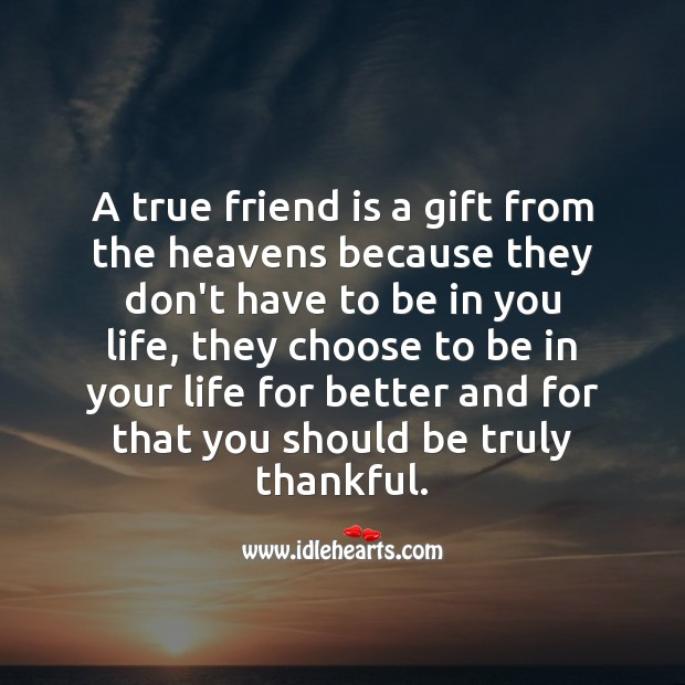 A true friend is a gift from the heavens. Gift Quotes Image