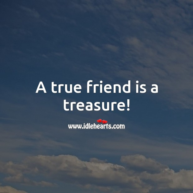 Image, A true friend is a treasure!