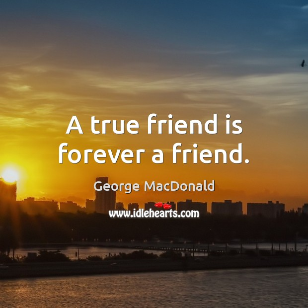 Image, A true friend is forever a friend.