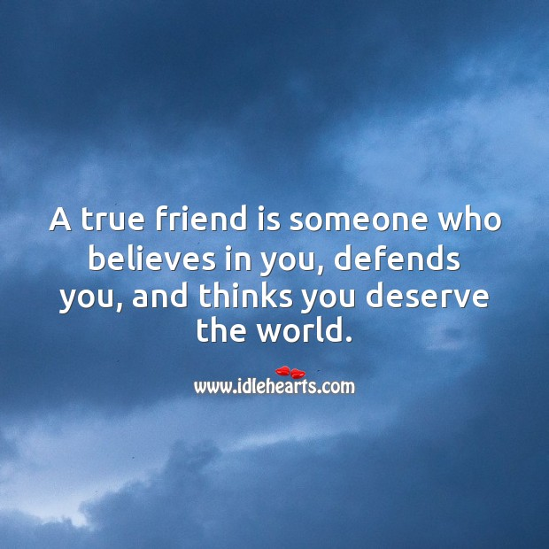 A true friend is someone who believes in you. Image