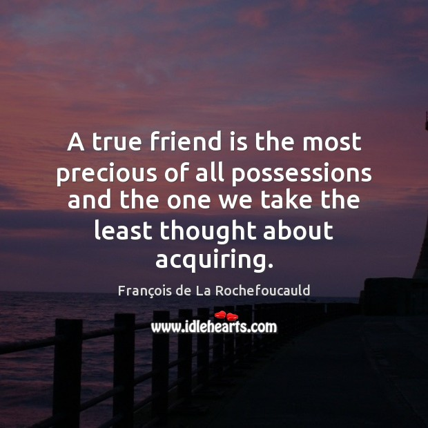 A true friend is the most precious of all possessions and the Image